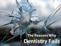 The reasons why dentistry fails