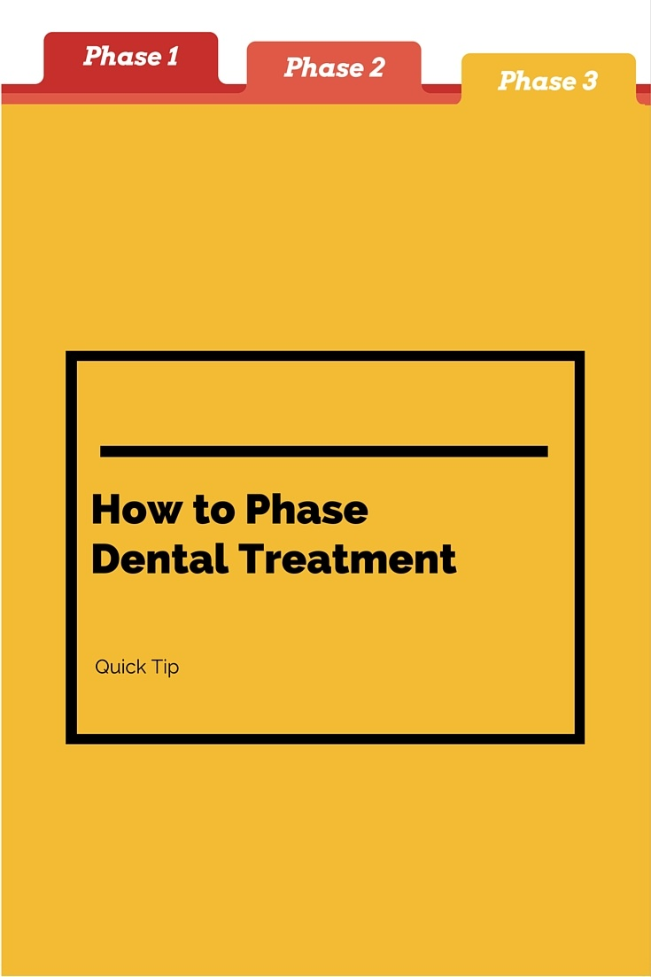 How to Phase Dental Treatment