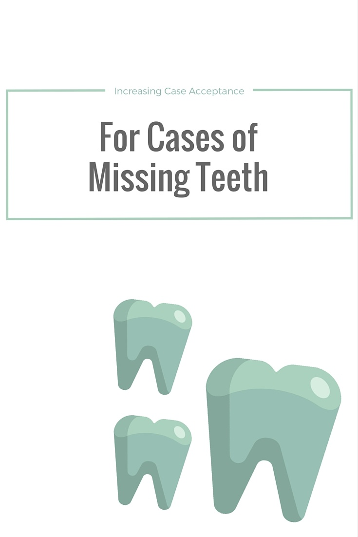 Increase Treatment Acceptance for Missing Teeth